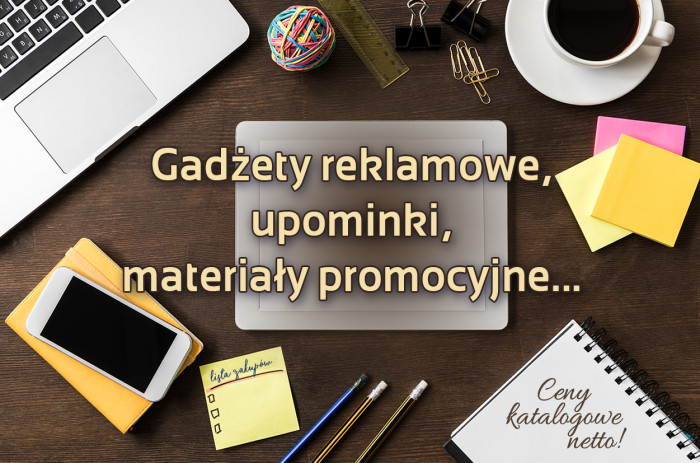 Gadżety reklamowe, upominki, materiały promocyjne